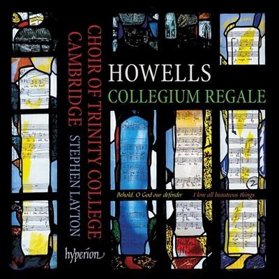 Trinity College Choir Cambridge 허버트 하웰즈: 콜레기움 레갈레 - 캠브리지 트리니티 칼리지 합창단 (Herbert Howells: Collegium Regale)