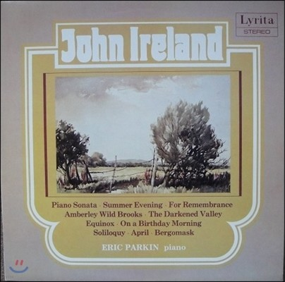 Eric Parkin 존 아일랜드: 피아노 작품 2집 - 에릭 파킨 (John Ireland: Summer Evening, Piano Sonata, Darkened Valley, Equinox, Two Pieces)