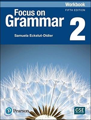 Focus on Grammar 2 : Workbook, 5/E