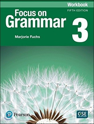 Focus on Grammar 3 : Workbook, 5/E
