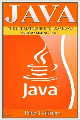 Java: The Ultimate Guide to Learn Java and Python Programming (Programming, Java, Database, Java for Dummies, Coding Books,