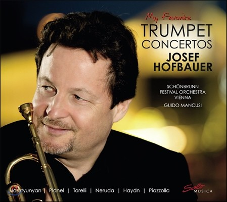Josef Hofbauer 요제프 호프바우어 - 내가 사랑하는 트럼펫 협주곡들: 토렐리 / 하이든 / 피아졸라 / 엔니오 모리코네 (My Favorite Trumpet Concertos: Torelli / Neruda / Haydn / Piazzolla)