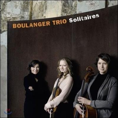 Boulanger Trio 피아노 트리오 작품집: 멜라니 보니스 / 릴리 불랑제 / 아르보 패르트 (Solitaires - Melanie Bonis / Lili Boulanger / Arvo Part: Piano Trios)