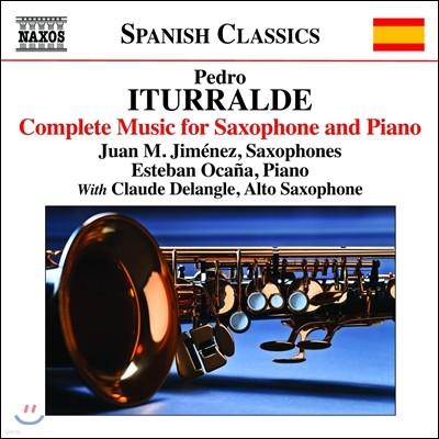 Juan M. Jimenez 페드로 이투랄데: 색소폰과 피아노를 위한 음악 전곡 [2014년 편곡 버전] (Pedro Iturralde: Complete Music for Saxophone & Piano) 후안 히메네스