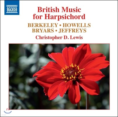 Christopher D. Lewis 20세기 영국의 하프시코드 작품들 - 레녹스 버클리 / 허버트 하웰스 / 존 제프리스 (British Music for Harpsichord - Berkeley / Howells / Jeffreys) 크리스토퍼 D. 루이스