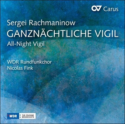 Nicolas Fink 라흐마니노프: 무반주 합창곡 '철야 기도' (Rachmaninov: Ganznachtliche Vigil [All-Night Vigil]) WDR 방송합창단, 니콜라스 핑크