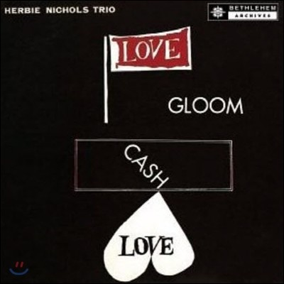 Herbie Nichols Trio - Love, Gloom, Cash, Love (LP 미니어처 에디션)