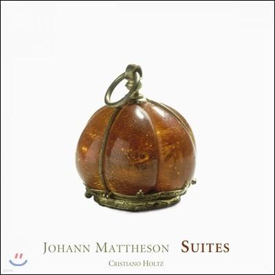 Cristiano Holtz 요한 마테존: 하프시코드 모음곡 (Mattheson: Pieces de Clavecin)