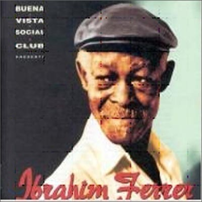 Ibrahim Ferrer (이브라임 페레르) - Buena Vista Social Club Presents 브에나 비스타 소셜 클럽