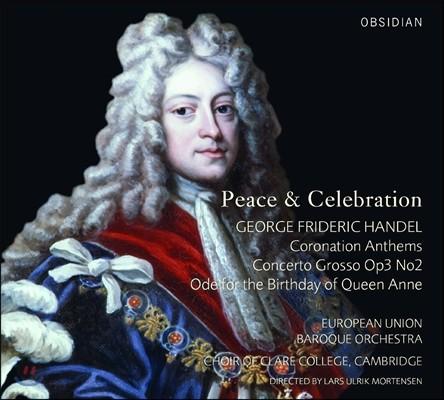 Lars Ulrik Mortensen 평화와 축하 - 헨델: 대관식 앤섬, 합주 협주곡, 앤 여왕의 생일을 위한 송가 (Peace & Celebration - Handel: Coronation Anthems, Concerto Grosso, Ode for the Birthday of Queen Anne)