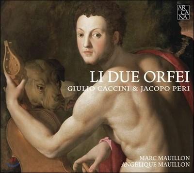 Marc / Angelique Mauillon 두 명의 오르페우스 - 줄리오 카치니 / 자코포 페리: 보컬과 아르파[하프]를 위한 작품집 (Li Due Orfei - Giulio Caccini / Jacopo Peri)