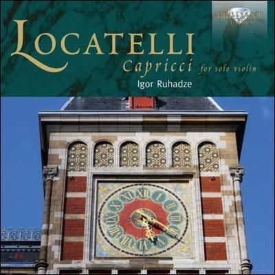 Igor Ruhadze 피에트로 로카텔리: 무반주 바이올린을 위한 24개의 카프리스 (Pietro Locatelli: Capriccii for Solo Violin)