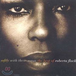 Roberta Flack - (Softly With These Songs) The Best Of Roberta Flack