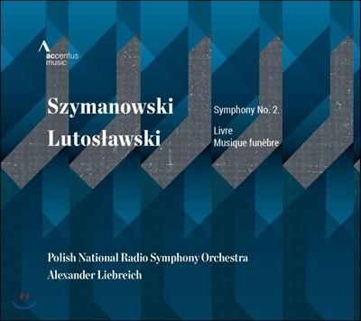 Alexander Liebreich 시마노프스키: 교향곡 2번 / 루토스와프시키: 벨라 바르톡을 기리는 장송곡 (Szymanowski: Symphony / Lutoslawski: Livre, Musique Funebre)
