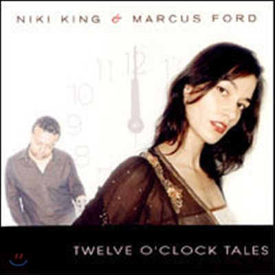Niki King / Marcus Ford - Twelve O' Clock Tales