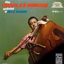 Charles Mingus - The Charles Mingus Quintet Plus Max Roach