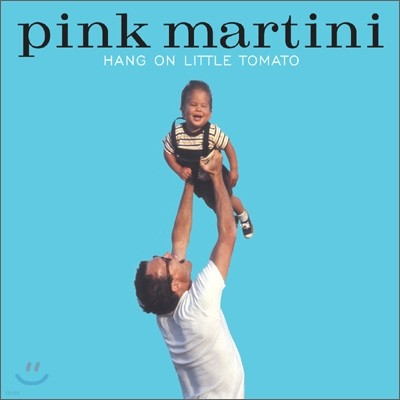 Pink Martini (핑크 마티니) - Hang On Little Tomato