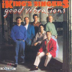 The King's Singers - Good Vibrations