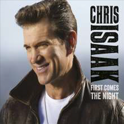 Chris Isaak - First Comes The Night (Digipack)