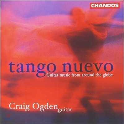 Craig Ogden 탱고 누에보: 기타 작품집 (Tango Nuevo - Guitar Music from Around the Globe)