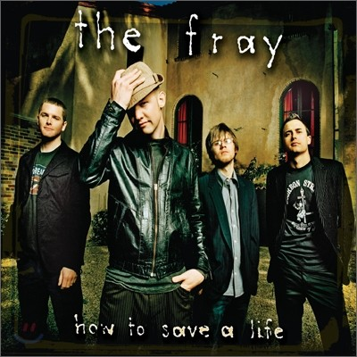 The Fray - How To Save A Life (Repackage)