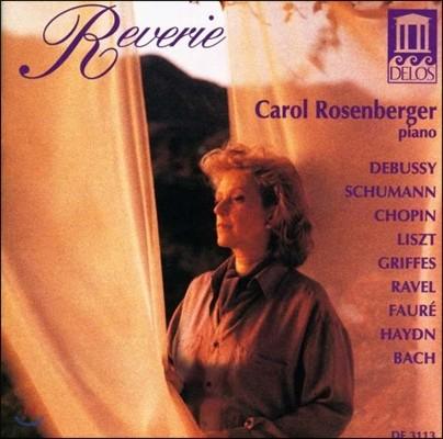 Carol Rosenberger 캐롤 로젠버거 '꿈' - 드뷔시 / 슈만 / 쇼팽 / 리스트 / 라벨 / 포레: 피아노 작품집 (Reverie - Debussy / Schumann / Chopin / Liszt / Ravel / Faure / Griffes)