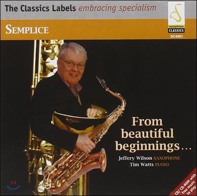 Jeffery Wilson 제프리 윌슨 색소폰 연주집 - 안톤 루빈스타인 / 차이코프스키 / 드보르작 / 멘델스존 (Semplice from Beautiful Beginnings)