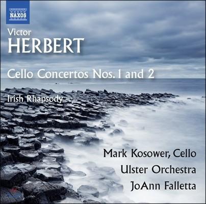 Mark Kosower / JoAnn Falletta 빅터 허버트: 첼로 협주곡 1, 2번, 아일랜드 랩소디 (Victor Herbert: Cello Concertos Op.8, Op.30, Irish Rhapsody) 마크 코소워