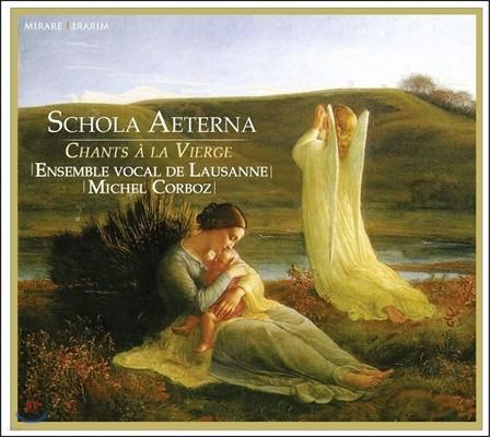 Michel Corboz 스콜라 에테르나 - 성모 마리아를 위한 찬가: 프랑크 / 라드미로 / 기 로파르츠 (Chants a la Vierge - Schola Aeterna: Franck / Ladmirault / Guy Ropartz)