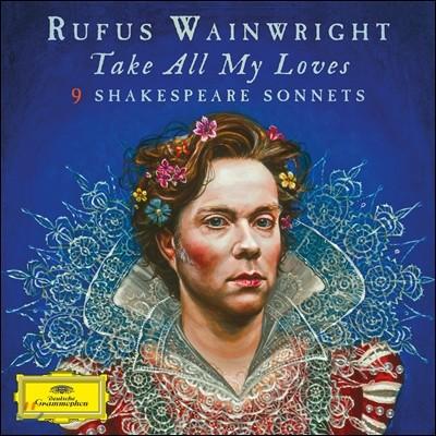 루퍼스 웨인라이트: 셰익스피어 소네트 -  노래와 낭송 (Rufus Wainwright: Take All My Loves - 9 Shakespeare Sonnets)