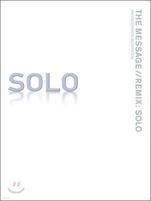 Message Remix: Solo-MS: An Uncommon Devotional