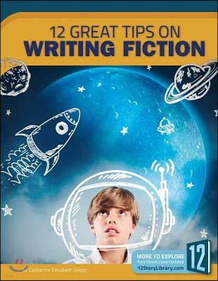 Writing Fiction: 12 Great Tips