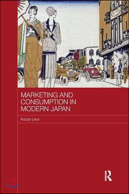 Marketing and Consumption in Modern Japan