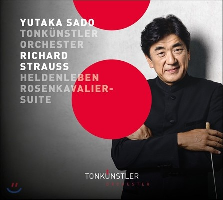 Yutaka Sado 슈트라우스: 영웅의 생애, 장미의 기사 모음곡 (R. Strauss: Heldenleben Op.40, Rosenkavalier Suite) 톤퀸스틀러 오케스트라, 사도 유타카