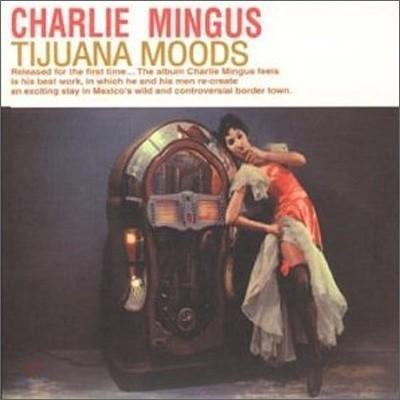 Charles Mingus - Tijuana Moods (50th Anniversary Edition)