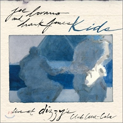 Joe Lovano & Hank Jones - Kids: Live At Dizzy's Club Coca-Cola
