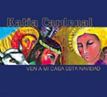 Katia Cardenal - Ven A Mi Casa Esta Navidad