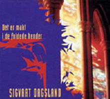 Sigvart Dagsland - Dert Er Mark I De Foldede Hender