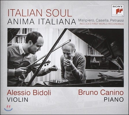 Alessio Bidoli / Bruno Canino 이탈리안 소울[아니마 이탈리아나] - 말리피에로 / 카셀라 / 페트라시: 바이올린 작품 (Anima Italiana[Italian Soul]) 알렉시오 비돌리, 브루노 카니노