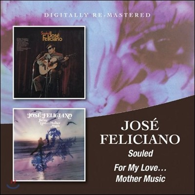 Jose Feliciano - Souled / For My Love... Mother Music