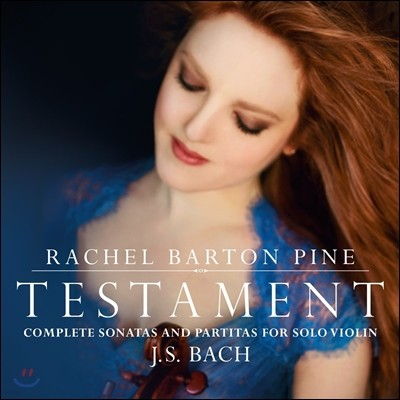 Rachel Barton Pine 바흐: 무반주 바이올린 소나타와 파르티타 전곡 (Testament - J.S. Bach: Complete Sonatas and Partitas for Solo Violin BWV1001-1006) 레이첼 바튼 파인