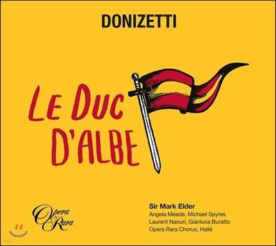 Mark Elder / Angela Meade / Michael Spyres 도니제티: 오페라 '알베 공작' [프랑스어 버전] (Donizetti: Le Duc d'Albe) 안젤라 미드, 마이클 스파이어즈, 마크 엘더