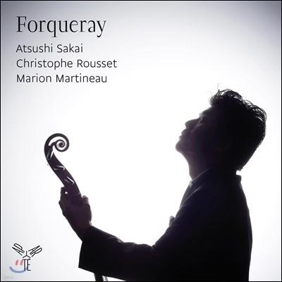 Atsushi Sakai / Christophe Rousset 앙트완 포르크레: 비올 작품집 (Antoine Forqueray: Pieces de Viole) 사카이 아츠시, 크리스토프 루세