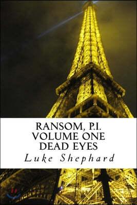 Ransom, P.I. Volume One - Dead Eyes