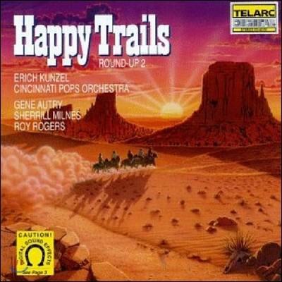 Erich Kunzel / Sherrill Milnes 라운드 업 2 - 해피 트레일스 (Round-Up 2 - Happy Trails) 에리히 쿤젤, 신시내티 팝스 오케스트라