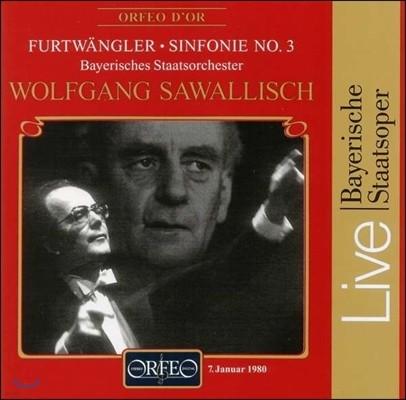 Wolfgang Sawallisch 빌헬름 푸르트뱅글러: 교향곡 3번 (Wilhelm Furtwangler: Symphony No.3) 볼프강 자발리쉬, 바이에른 주립 관현악단