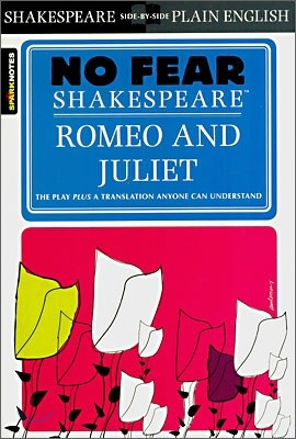 [Spark Notes] Romeo and Juliet : No Fear Shakespeare