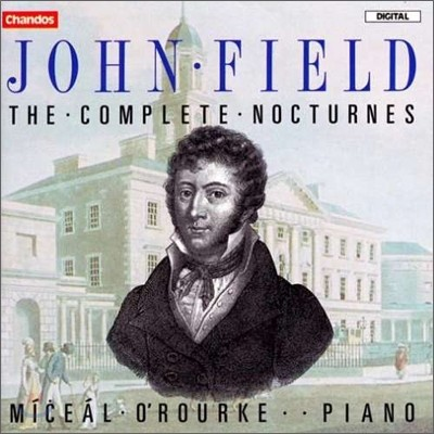 Miceal O'Rourke 존 필드: 녹턴 전집 (John Field: The Complete Nocturne)