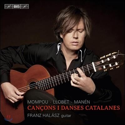 Franz Halasz 기타로 연주하는 카탈루냐의 춤과 노래 - 몸포우 / 료베트 / 마넨 (Mompou / Llobet / Manen: Cancons I Danses Catalanes) 프란츠 할라스