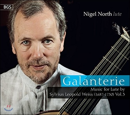 Nigel North 갈랑트리 - 레오폴드 바이스: 류트 음악 3집 (Galanterie - Music for Lute by Sylvius Leopold Weiss Vol.3)